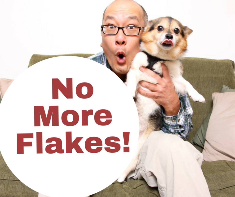 No More Flakes!