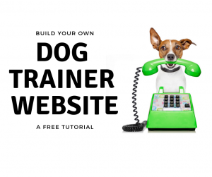 Build Your Own Dog Training Business Website
